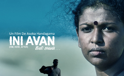 "The title of Asoka Handagama's beautiful film Ini Avan is a play on words. The phrase ""ini avan"" means ""him hereafter"", while the single word ""iniavan"" means ""sweet, good-natured man"""