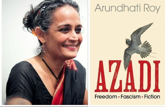 Azadi: Freedom. Fascism. Fiction By Arundhati Roy